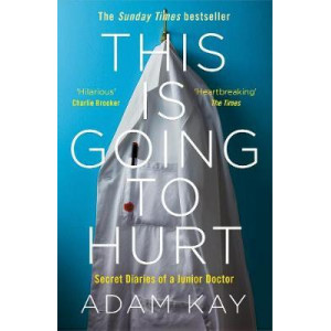 This is Going to Hurt: Secret Diaries of a Junior Doctor