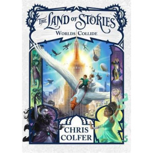 Land of Stories: Worlds Collide: Book 6