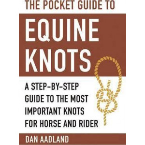 Pocket Guide to Equine Knots: A Step-by-Step Guide to the Most Important Knots for Horse and Rider