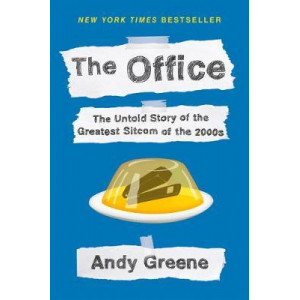 Office:  Untold Story of the Greatest Sitcom of the 2000s:  Oral History