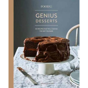 Food52 Genius Desserts: 100 Recipes That Will Change the Way You Bake