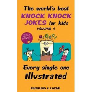 World's Best Knock Knock Jokes for Kids Volume 4, The