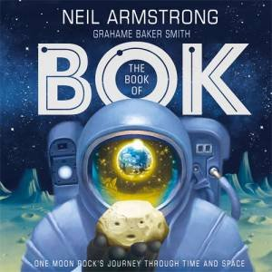 Book of Bok: One Moon Rock's Journey Through Time and Space, The