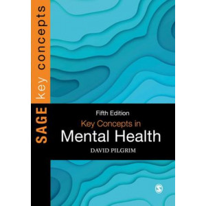 Key Concepts in Mental Health (5th Revised Edition, 2019)