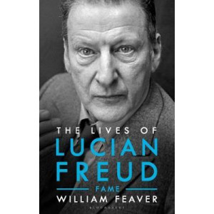 Lives of Lucian Freud, The: FAME 1968 - 2011