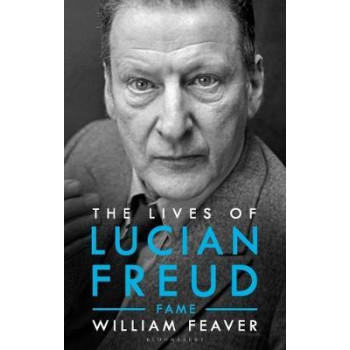 Lives of Lucian Freud - FAME 1968 - 2011 (Part 2 in Feaver's biography of Freud)