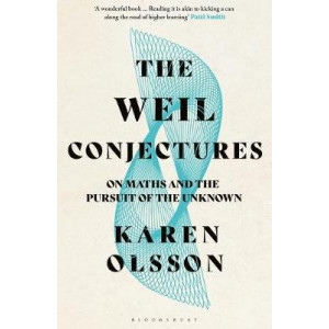 Weil Conjectures: On Maths and the Pursuit of the Unknown, The