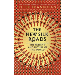 New Silk Roads: The Present and Future of the World, The