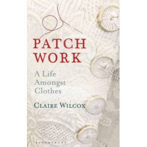 Patch Work: Life Amongst Clothes