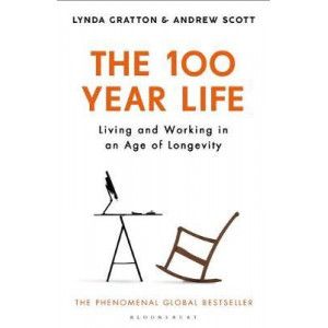 100-Year Life: Living and Working in an Age of Longevity