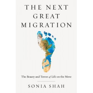 Next Great Migration: The Story of Movement on a Changing Planet, The