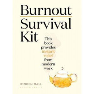 Burnout Survival Kit: Instant relief from modern work