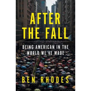 After the Fall: Being American in the World We Made