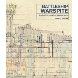 Battleship Warspite: Detailed in the Original Builders' Plans