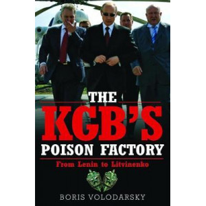 KGB's Poison Factory: From Lenin to Litvinenko