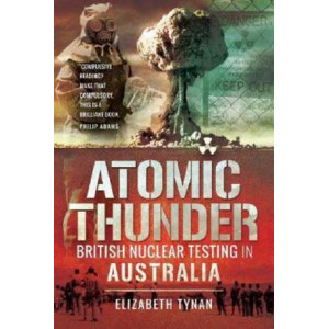Atomic Thunder: British Nuclear testing in Australia