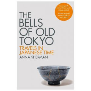 Bells of Old Tokyo, The: Travels in Japanese Time