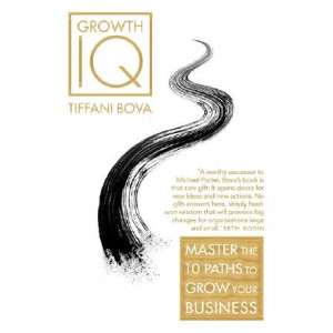Growth IQ: Master the 10 Paths to Grow Your Business