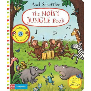 Axel Scheffler The Noisy Jungle Book: A press-the-page sound book