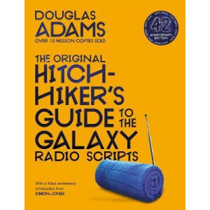 Original Hitchhiker's Guide to the Galaxy Radio Scripts, The