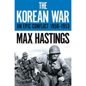 Korean War: An Epic Conflict 1950-1953, The