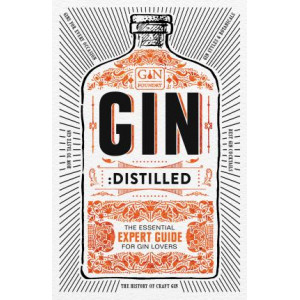 Gin: Distilled: The Essential Guide for Gin Lovers