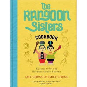 Rangoon Sisters, Recipes from our Burmese family kitchen