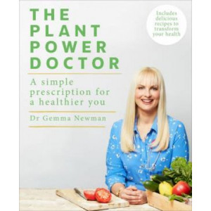 Plant Power Doctor: A simple prescription for a healthier you (Includes delicious recipes to transform your health)