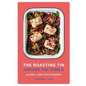 Roasting Tin Around the World: Global One Dish Dinners