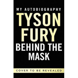 Behind the Mask: My Autobiography