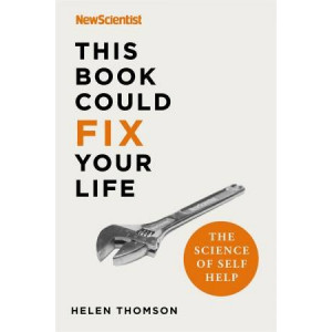 This Book Could Fix Your Life: The Science of Self Help