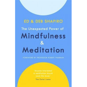Unexpected Power of Mindfulness and Meditation, The