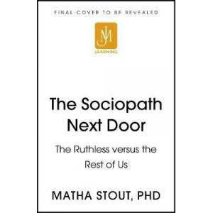 Sociopath Next Door:  Ruthless versus the Rest of Us
