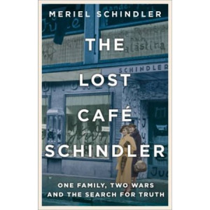 Lost Cafe Schindler: One family, two wars and the search for truth