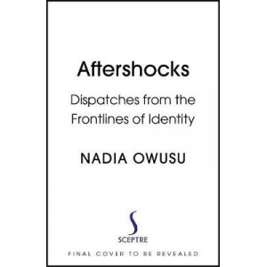Aftershocks: Dispatches from the Frontlines of Identity