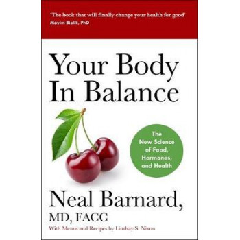 Your Body In Balance: The New Science of Food, Hormones and Health