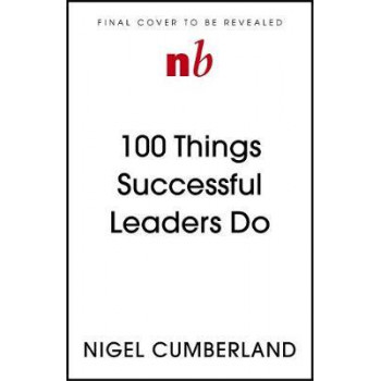 100 Things Successful Leaders Do: Little lessons in leadership