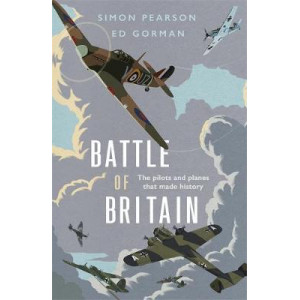 Battle of Britain:  Pilots and planes that made history