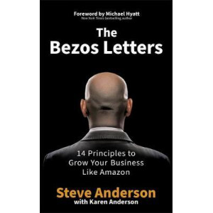 Bezos Letters, The: 14 Principles to Grow Your Business Like Amazon