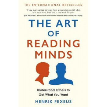 Art of Reading Minds: Understand Others to Get What You Want
