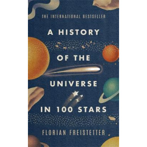 History of the Universe in 100 Stars, A
