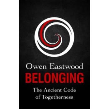 Belonging: Ancient Code of Togetherness