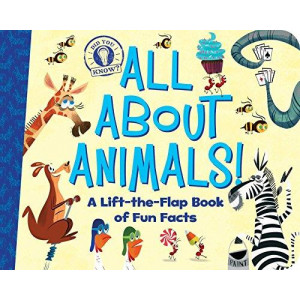 All About Animals!: A Lift-the-Flap Book of Fun Facts