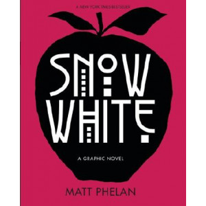 Snow White: A Graphic Novel