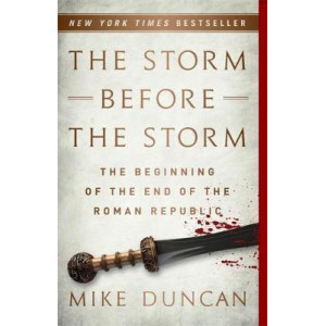 Storm Before the Storm: The Beginning of the End of the Roman Republic