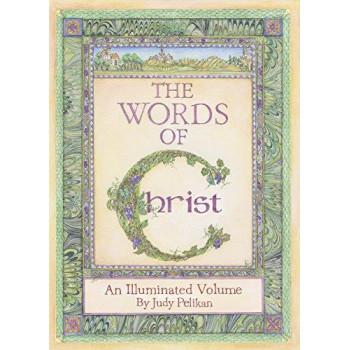 Words of Christ: An Illuminated Volume