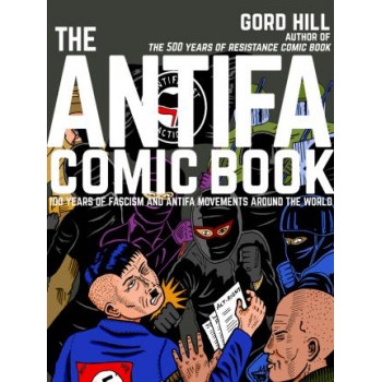Antifa Comic Book: 100 Years of Fascism and Antifa Movements around the World
