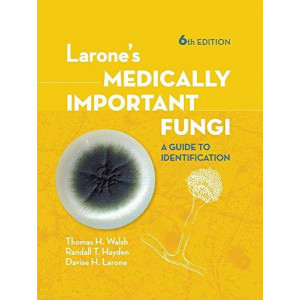 Larone's Medically Important Fungi: A Guide to Identification 6E