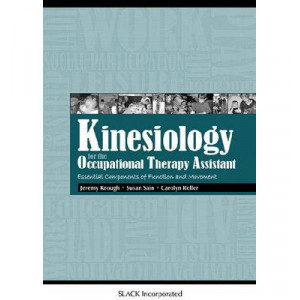 Kinesiology for the Occupational Therapy Assistant: Essential Components of Function and Movement
