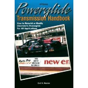 Powerglide Trans HP1355:  How to Rebuild or Modify Chevrolet's Powerglide for all Applications